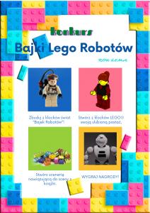 Ramka plakatu z kolorowych klocków lego na środku cztery kolorowe kwadraty z ludzikami lego i klockami, pod spodem krótki opis konkursu, na górze tytuł:Konkurs Bajki Lego robotów